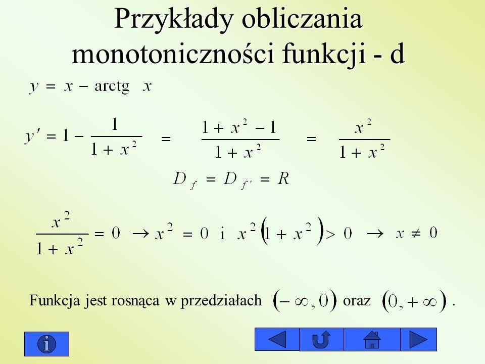 Przykłady obliczania monotoniczności funkcji - d Funkcja jest rosnąca w przedziałach oraz.