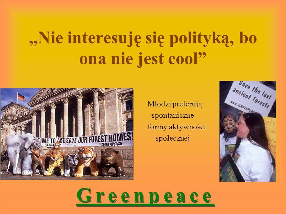 Nie interesuję się polityką, bo ona nie jest cool Młodzi preferują spontaniczne formy aktywności społecznej