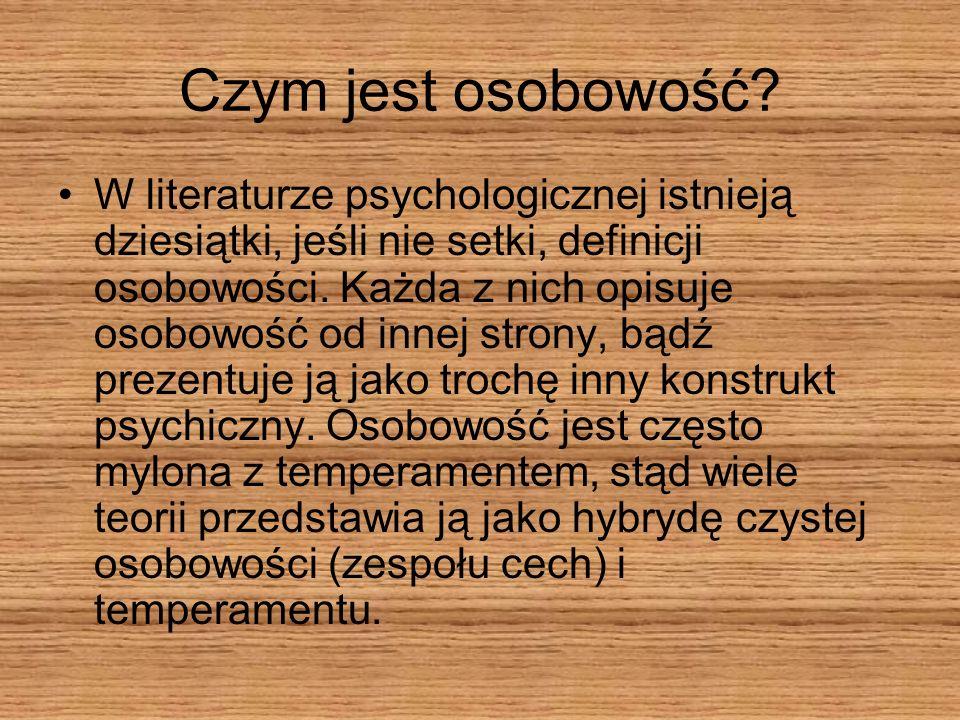 Czym jest osobowość? W literaturze psychologicznej istnieją dziesiątki, jeśli nie setki, definicji osobowości. Każda z nich opisuje osobowość od innej