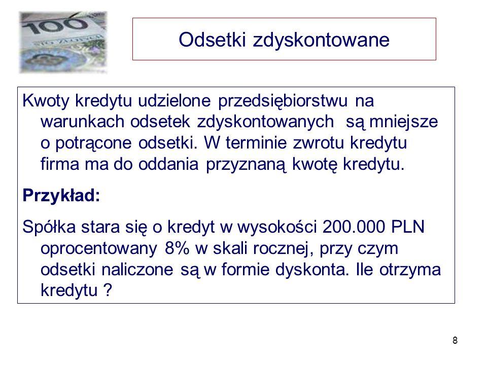 9 Kredyty długoterminowe W Polsce kredyty długoterminowe określane są jako kredyty inwestycyjne.