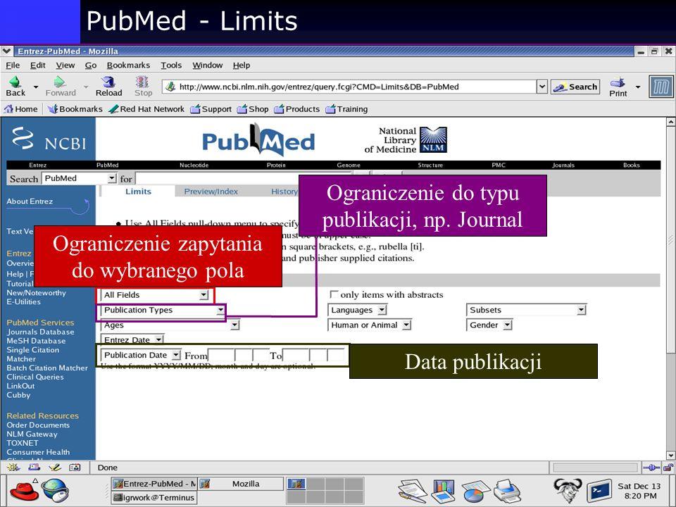 PubMed - Limits Ograniczenie zapytania do wybranego pola Ograniczenie do typu publikacji, np. Journal Data publikacji