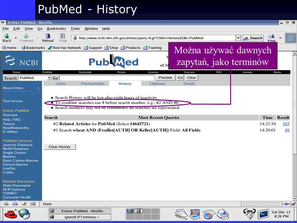 PubMed - History Można używać dawnych zapytań, jako terminów