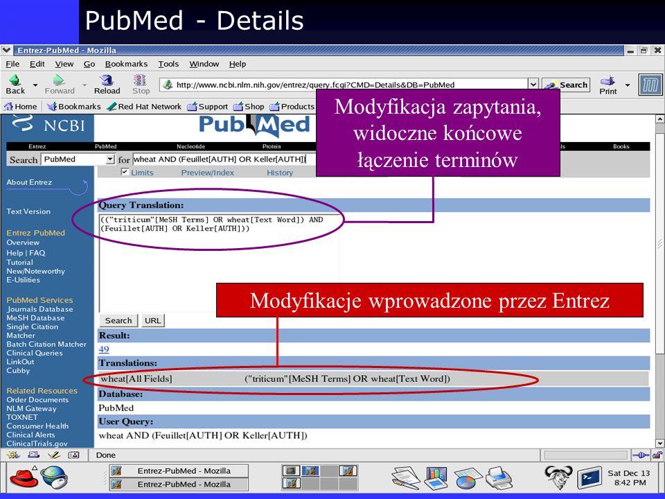 PubMed - Details Modyfikacja zapytania, widoczne końcowe łączenie terminów Modyfikacje wprowadzone przez Entrez