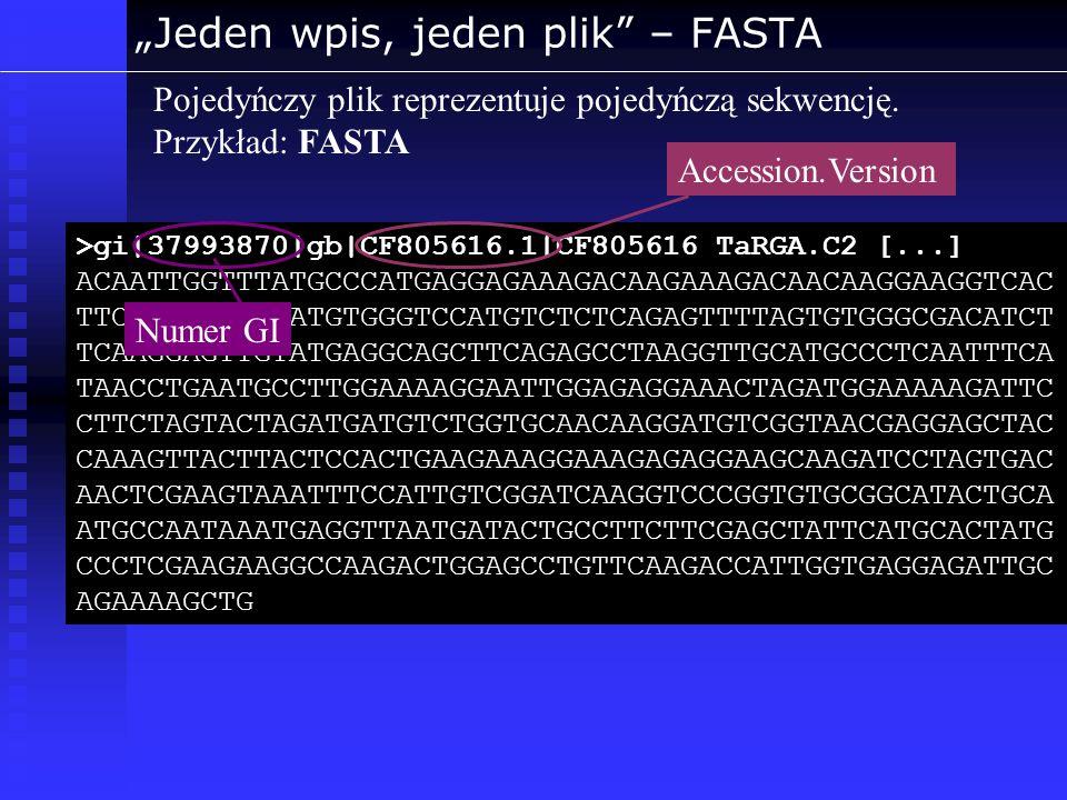 Struktura przechowywanych danych Adnotacje (geny, nazwiska autorów) Adnotacje (geny, nazwiska autorów) Adnotacje (geny, nazwiska autorów) Pole = Adnotacja (geny, nazwiska autorów) Baza danychKLUCZ unikalny identyfikator POWIĄZANIE (niekoniecznie z wpisem tej samej bazy) Rekord bazy danych (sekwencja, publikacja) Rekord bazy danych (sekwencja, publikacja) Rekord bazy danych (sekwencja, publikacja) Rekord = Wpis (sekwencja, publikacja) Adnotacje (geny, nazwiska autorów) Adnotacje (geny, nazwiska autorów) Adnotacje (geny, nazwiska autorów) Kolejne poziomy adnotacji....