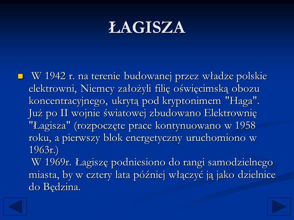 ŁAGISZA W 1942 r. na terenie budowanej przez władze polskie elektrowni, Niemcy założyli filię oświęcimską obozu koncentracyjnego, ukrytą pod kryptonim