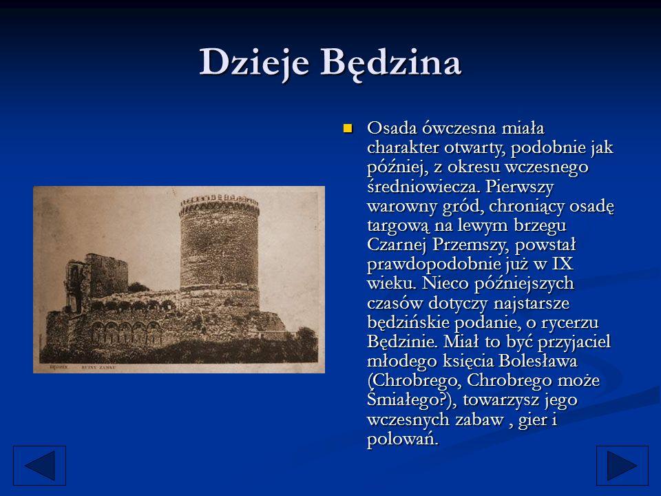 Dzieje Będzina Po latach, wystawiony w wielu bojach, został przez swego władcę obdarowany szmatem ziemi nad Przemszą.