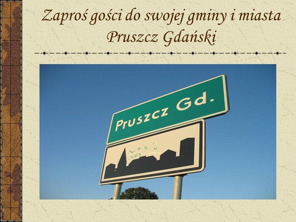 Zaproś gości do swojej gminy i miasta Pruszcz Gdański