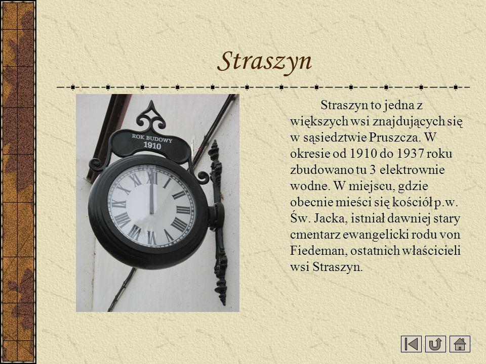 Straszyn to jedna z większych wsi znajdujących się w sąsiedztwie Pruszcza. W okresie od 1910 do 1937 roku zbudowano tu 3 elektrownie wodne. W miejscu,