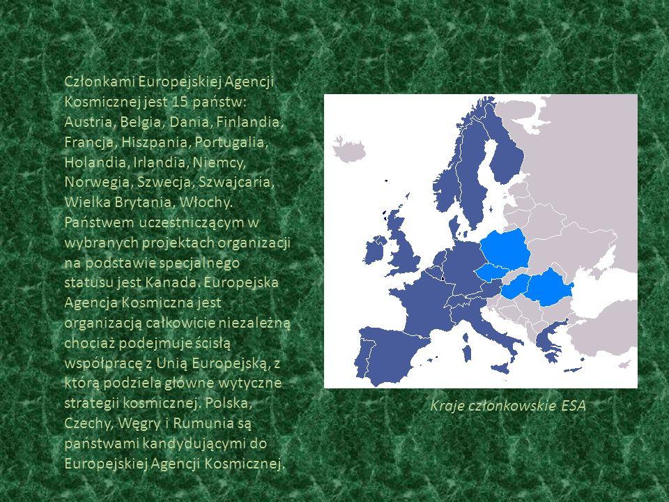 Członkami Europejskiej Agencji Kosmicznej jest 15 państw: Austria, Belgia, Dania, Finlandia, Francja, Hiszpania, Portugalia, Holandia, Irlandia, Niemcy, Norwegia, Szwecja, Szwajcaria, Wielka Brytania, Włochy.