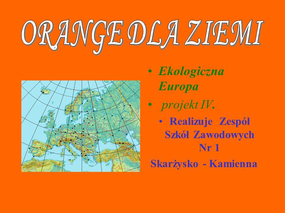 Ekologiczna Europa projekt IV. Realizuje Zespół Szkół Zawodowych Nr 1 Skarżysko - Kamienna