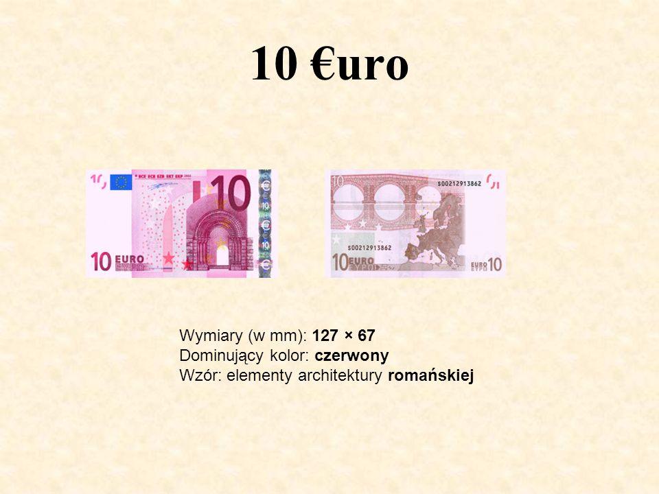 10 uro Wymiary (w mm): 127 × 67 Dominujący kolor: czerwony Wzór: elementy architektury romańskiej