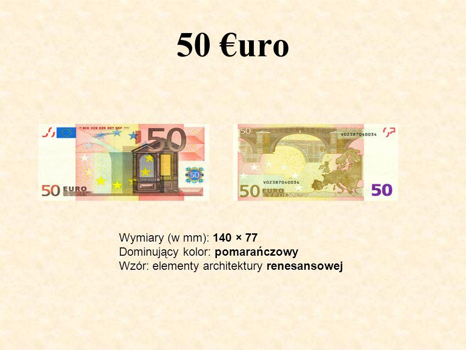 50 uro Wymiary (w mm): 140 × 77 Dominujący kolor: pomarańczowy Wzór: elementy architektury renesansowej