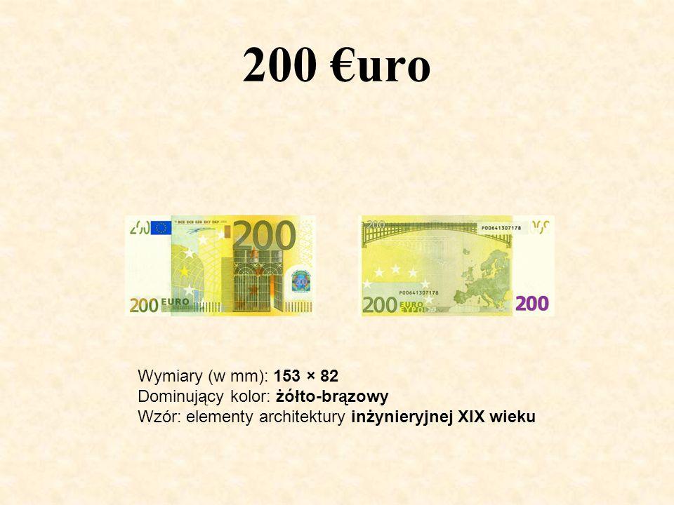 200 uro Wymiary (w mm): 153 × 82 Dominujący kolor: żółto-brązowy Wzór: elementy architektury inżynieryjnej XIX wieku