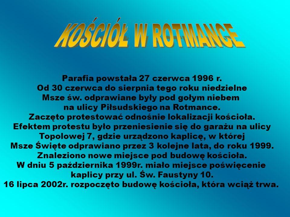 Parafia powstała 27 czerwca 1996 r. Od 30 czerwca do sierpnia tego roku niedzielne Msze św. odprawiane były pod gołym niebem na ulicy Piłsudskiego na