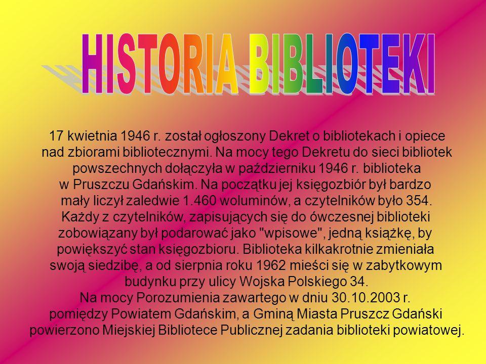17 kwietnia 1946 r. został ogłoszony Dekret o bibliotekach i opiece nad zbiorami bibliotecznymi. Na mocy tego Dekretu do sieci bibliotek powszechnych