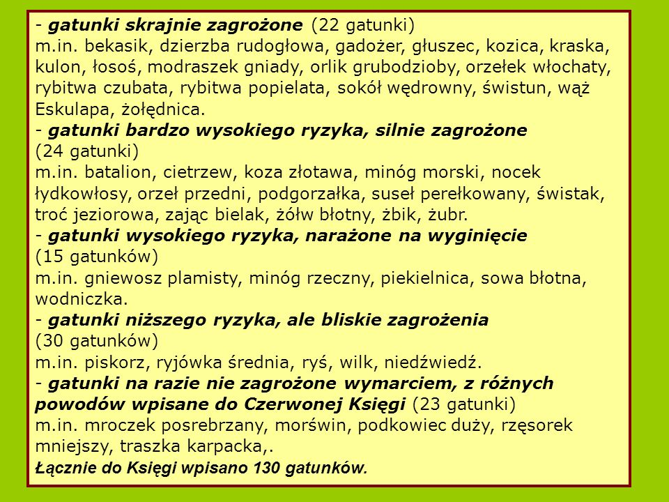 - gatunki skrajnie zagrożone (22 gatunki) m.in.