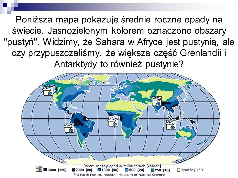 Poniższa mapa pokazuje średnie roczne opady na świecie. Jasnozielonym kolorem oznaczono obszary