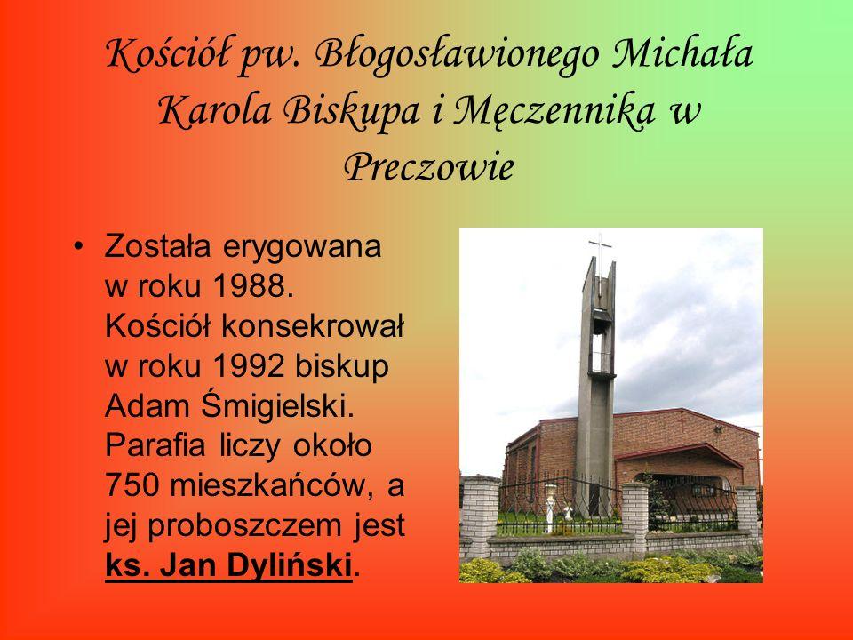 Kościół pw. Błogosławionego Michała Karola Biskupa i Męczennika w Preczowie Została erygowana w roku 1988. Kościół konsekrował w roku 1992 biskup Adam