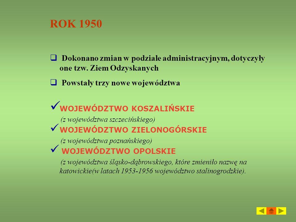VI 1946 –VI 1950 (14 woj.) VI 1950 -VI 1975 ( 17 woj.) VI 1975 –XII 1998 (49 woj.) Od 1.01.1999 (16 woj.) PODSUMOWANIE