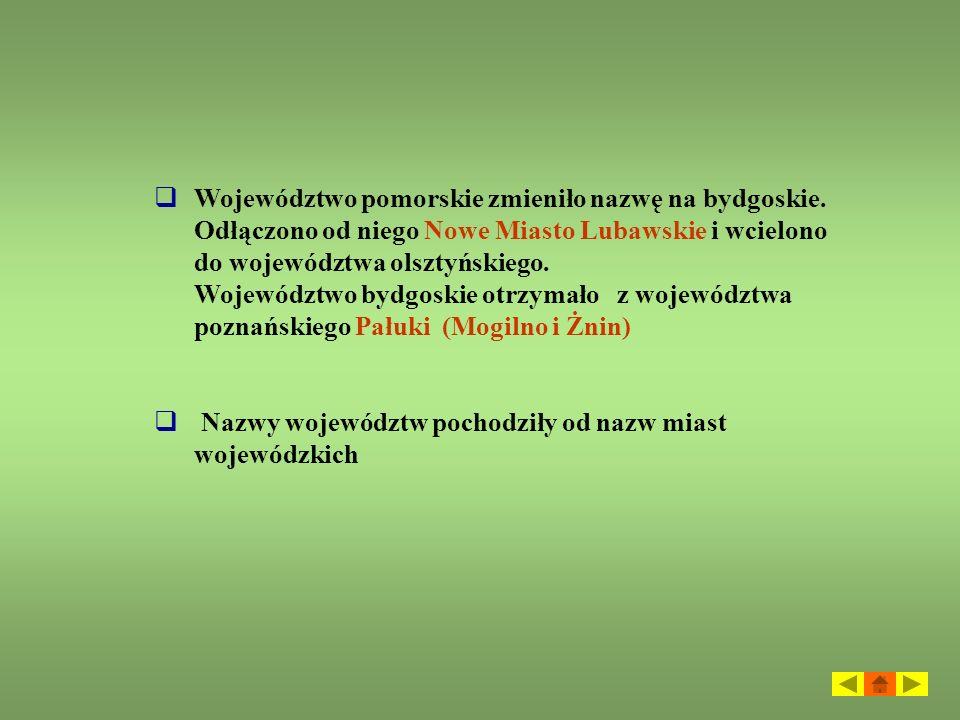 Województwo pomorskie zmieniło nazwę na bydgoskie. Odłączono od niego Nowe Miasto Lubawskie i wcielono do województwa olsztyńskiego. Województwo bydgo