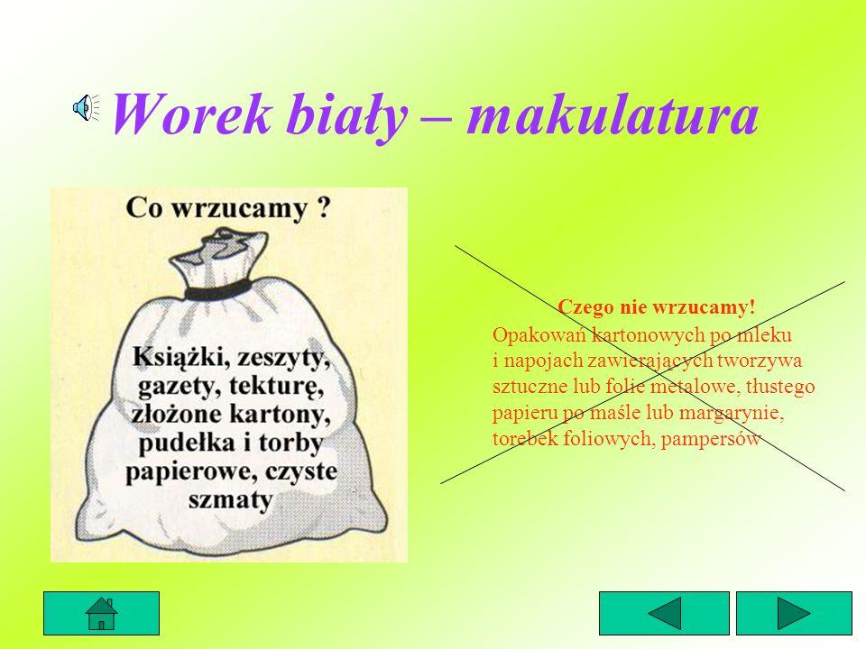 Selektywna zbiórka odpadów komunalnych – typu workowego Selektywna zbiórka to segregowanie w 5-ciu workach odpadów takich jak: