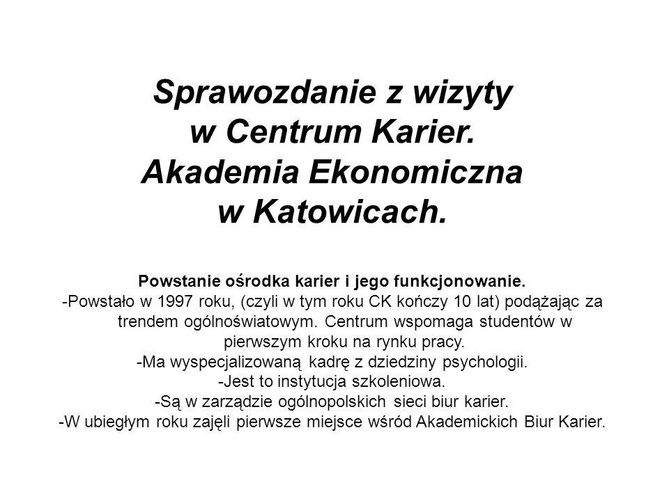 Sprawozdanie z wizyty w Centrum Karier. Akademia Ekonomiczna w Katowicach.