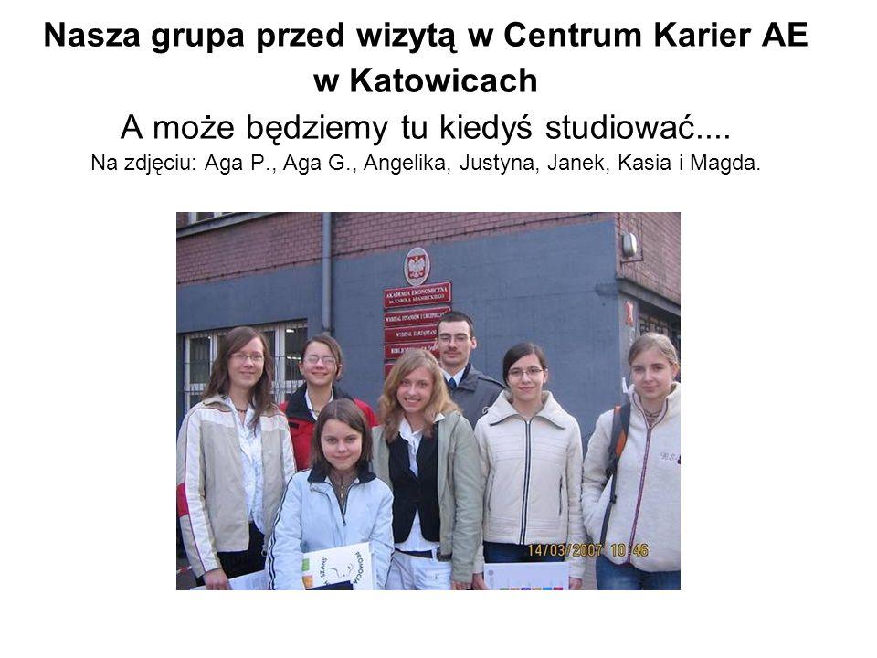 Nasza grupa przed wizytą w Centrum Karier AE w Katowicach A może będziemy tu kiedyś studiować....