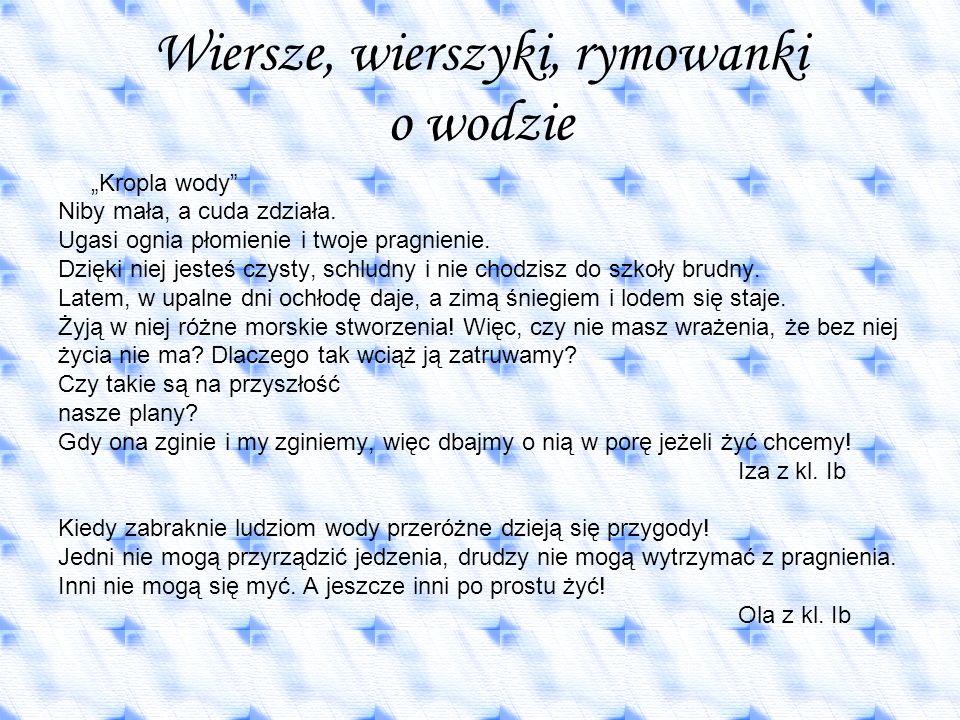 W Polsce wody mamy jeszcze pod dostatkiem, Lecz w Afryce gorzej z tym, Oszczędzajmy zatem wodę, Żeby lepiej było im.
