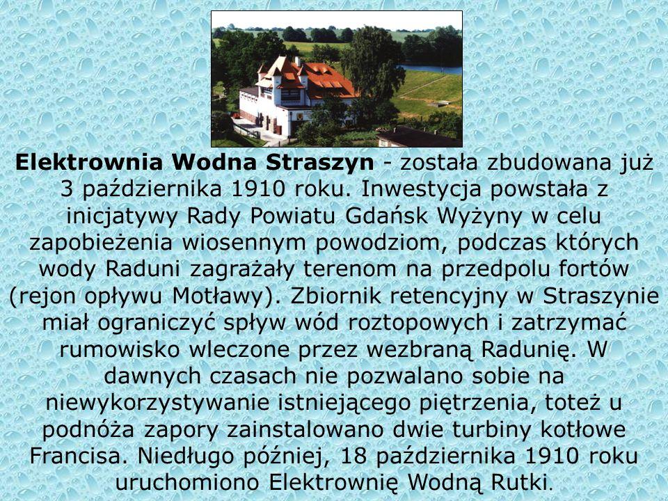 Elektrownia Wodna Straszyn - została zbudowana już 3 października 1910 roku.