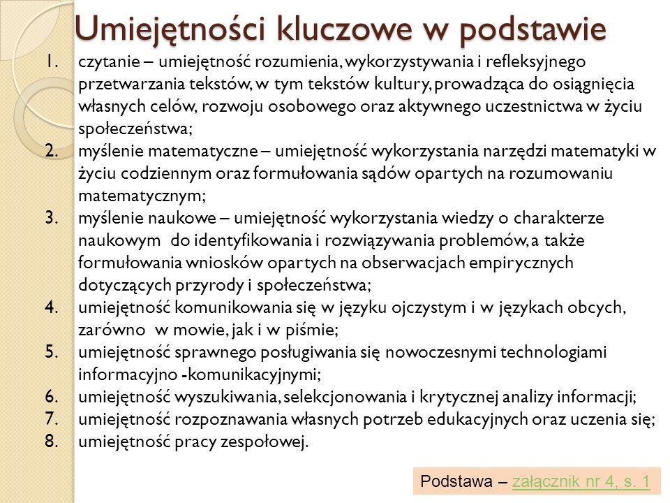 Umiejętności kluczowe w podstawie 1.czytanie – umiejętność rozumienia, wykorzystywania i refleksyjnego przetwarzania tekstów, w tym tekstów kultury, p