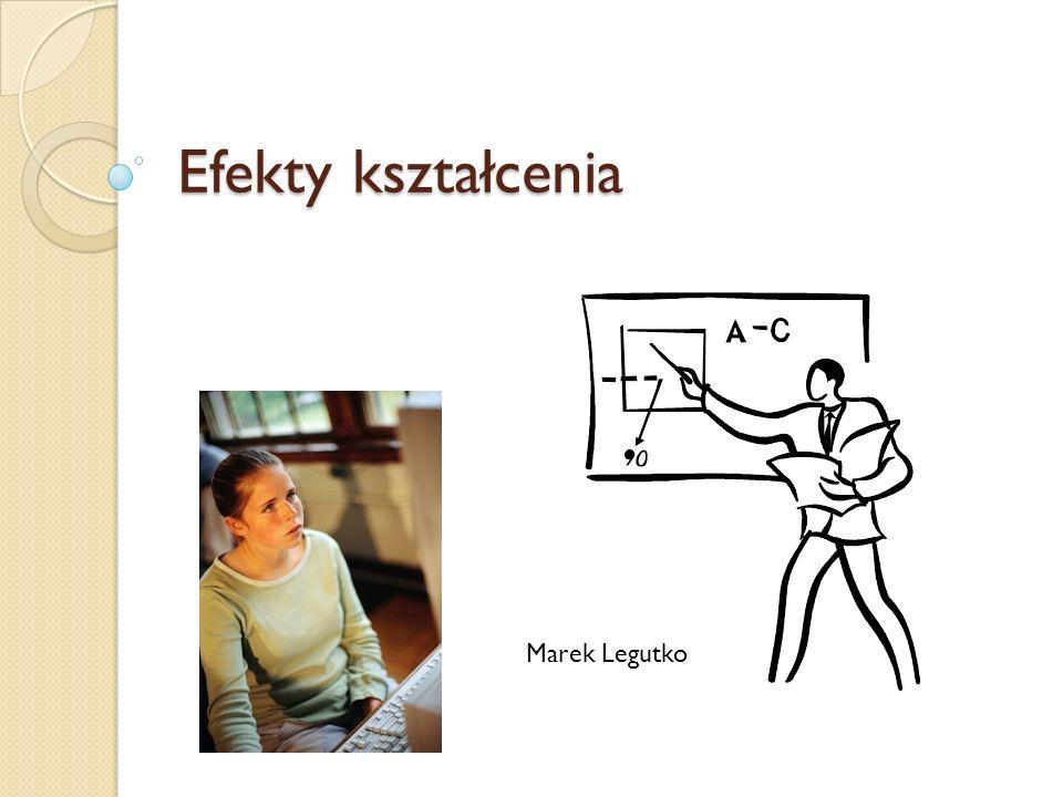 Efekty kształcenia Marek Legutko