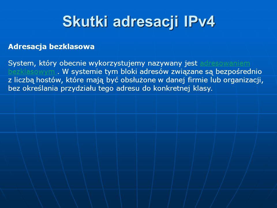 Adresacja bezklasowa System, który obecnie wykorzystujemy nazywany jest adresowaniem bezklasowym. W systemie tym bloki adresów związane są bezpośredni