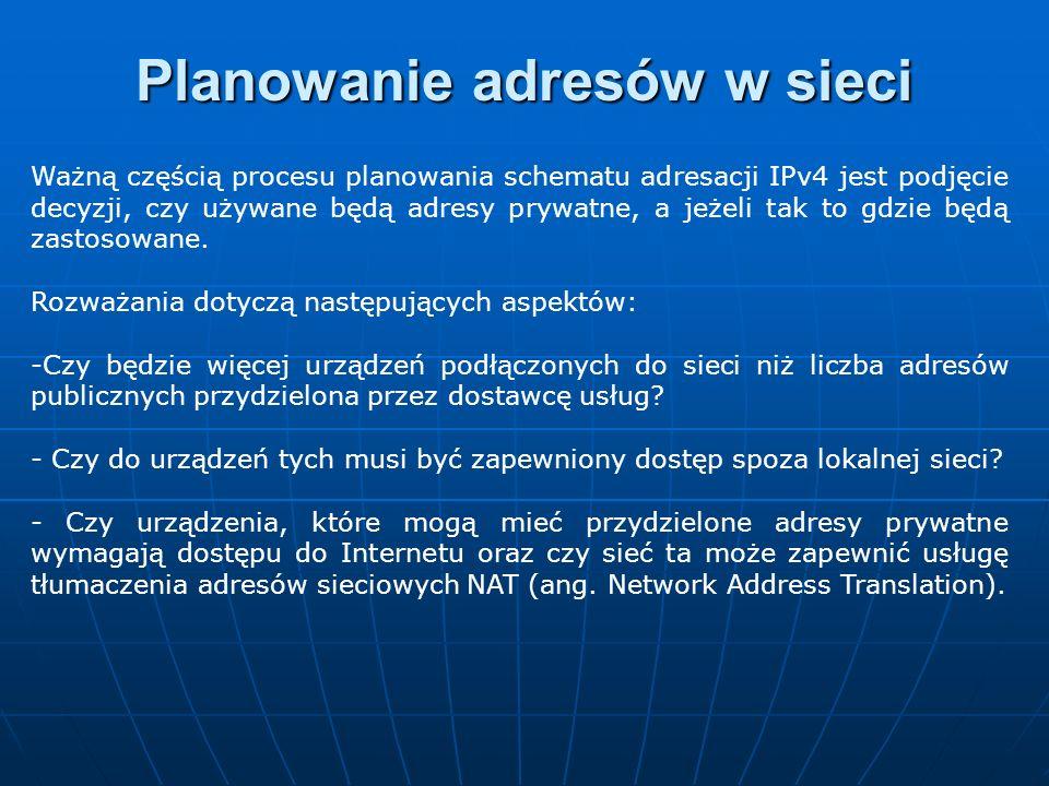 Ważną częścią procesu planowania schematu adresacji IPv4 jest podjęcie decyzji, czy używane będą adresy prywatne, a jeżeli tak to gdzie będą zastosowa