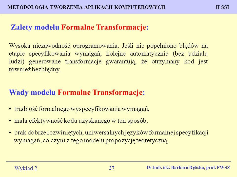 27 Wykład 2 PROGNOZOWANIE WŁAŚCIWOŚCI MATERIAŁÓW Inżynieria Materiałowa METODOLOGIA TWORZENIA APLIKACJI KOMPUTEROWYCH II SSI Dr hab.