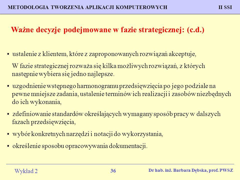 36 Wykład 2 PROGNOZOWANIE WŁAŚCIWOŚCI MATERIAŁÓW Inżynieria Materiałowa METODOLOGIA TWORZENIA APLIKACJI KOMPUTEROWYCH II SSI Dr hab.