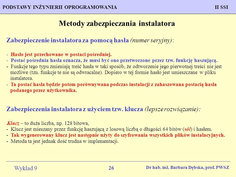 26 Wykład 9 PROGNOZOWANIE WŁAŚCIWOŚCI MATERIAŁÓW Inżynieria Materiałowa METODOLOGIA TWORZENIA APLIKACJI KOMPUTEROWYCH II SSIPODSTAWY INŻYNIERII OPROGRAMOWANIAII SSI Dr hab.