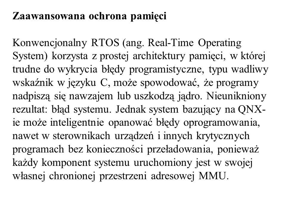 Zaawansowana ochrona pamięci Konwencjonalny RTOS (ang. Real-Time Operating System) korzysta z prostej architektury pamięci, w której trudne do wykryci