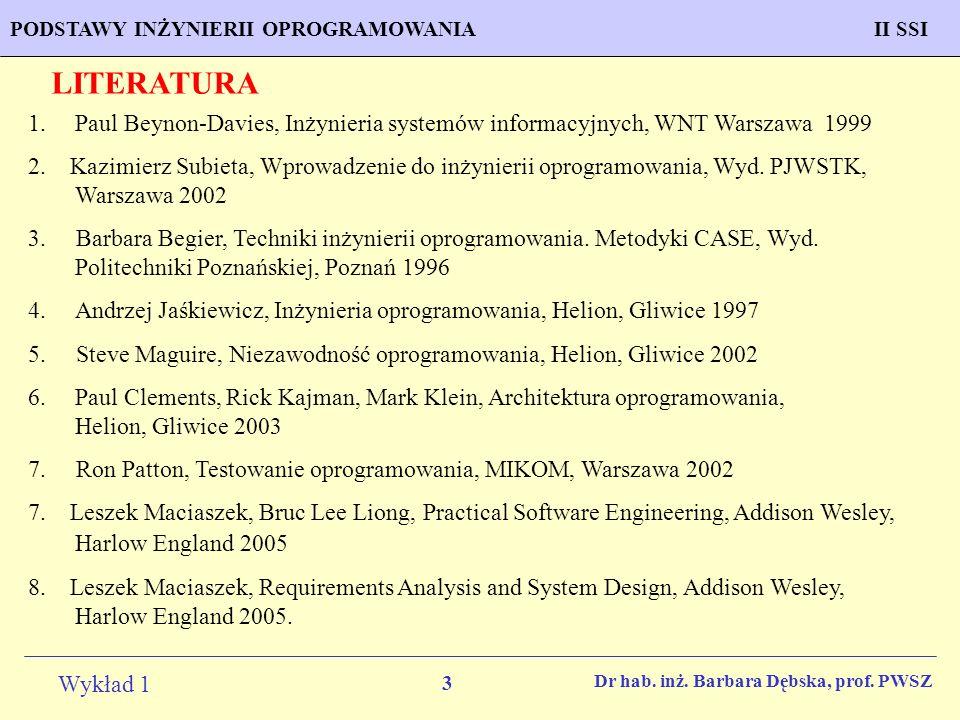 4 Wykład 1 PROGNOZOWANIE WŁAŚCIWOŚCI MATERIAŁÓW Inżynieria MateriałowaPODSTAWY INŻYNIERII OPROGRAMOWANIAII SSI Dr hab.