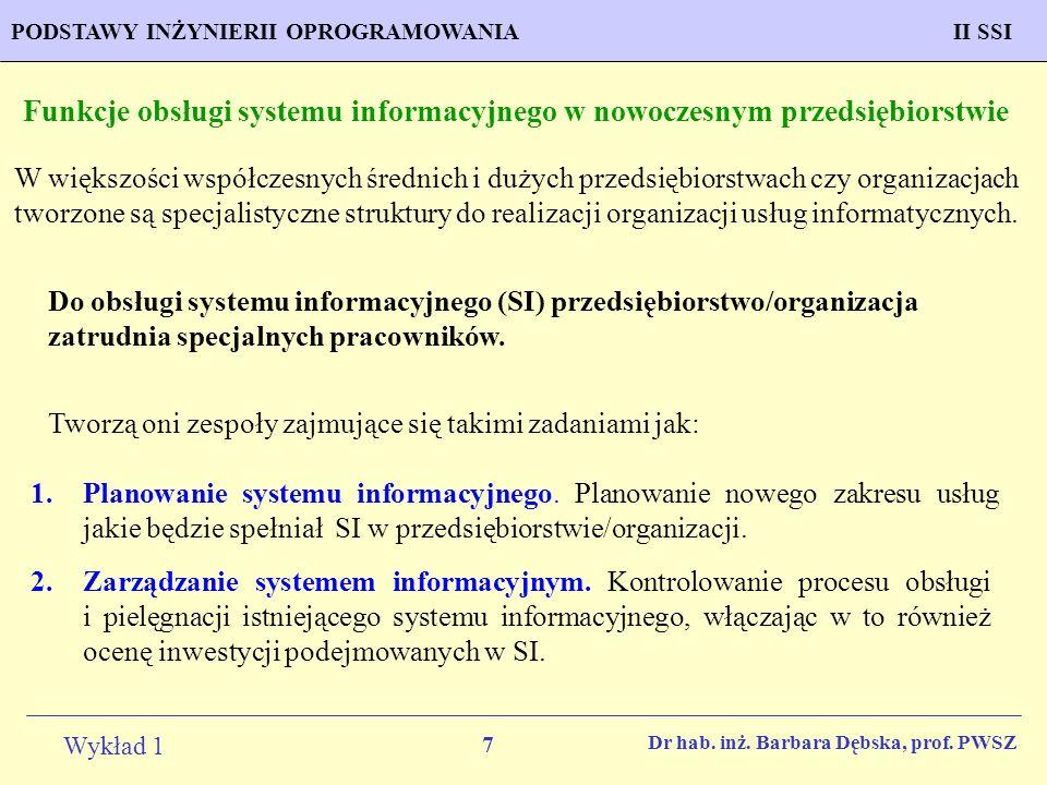 7 Wykład 1 PROGNOZOWANIE WŁAŚCIWOŚCI MATERIAŁÓW Inżynieria MateriałowaPODSTAWY INŻYNIERII OPROGRAMOWANIAII SSI Dr hab. inż. Barbara Dębska, prof. PWSZ