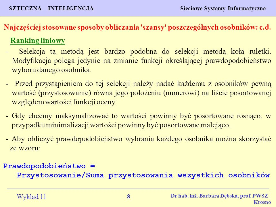 8 Wykład 11 SZTUCZNA INTELIGENCJA Sieciowe Systemy Informatyczne Dr hab. inż. Barbara Dębska, prof. PWSZ Krosno Najczęściej stosowane sposoby obliczan