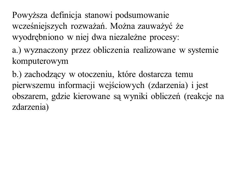 Powyższa definicja stanowi podsumowanie wcześniejszych rozważań. Można zauważyć że wyodrębniono w niej dwa niezależne procesy: a.) wyznaczony przez ob