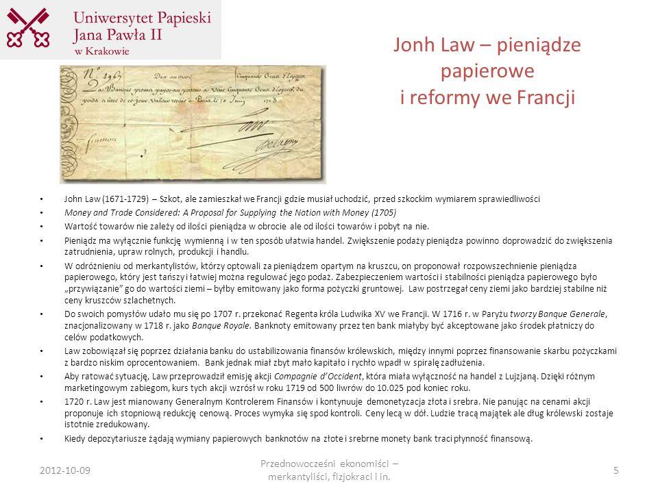 Jonh Law – pieniądze papierowe i reformy we Francji John Law (1671-1729) – Szkot, ale zamieszkał we Francji gdzie musiał uchodzić, przed szkockim wymi