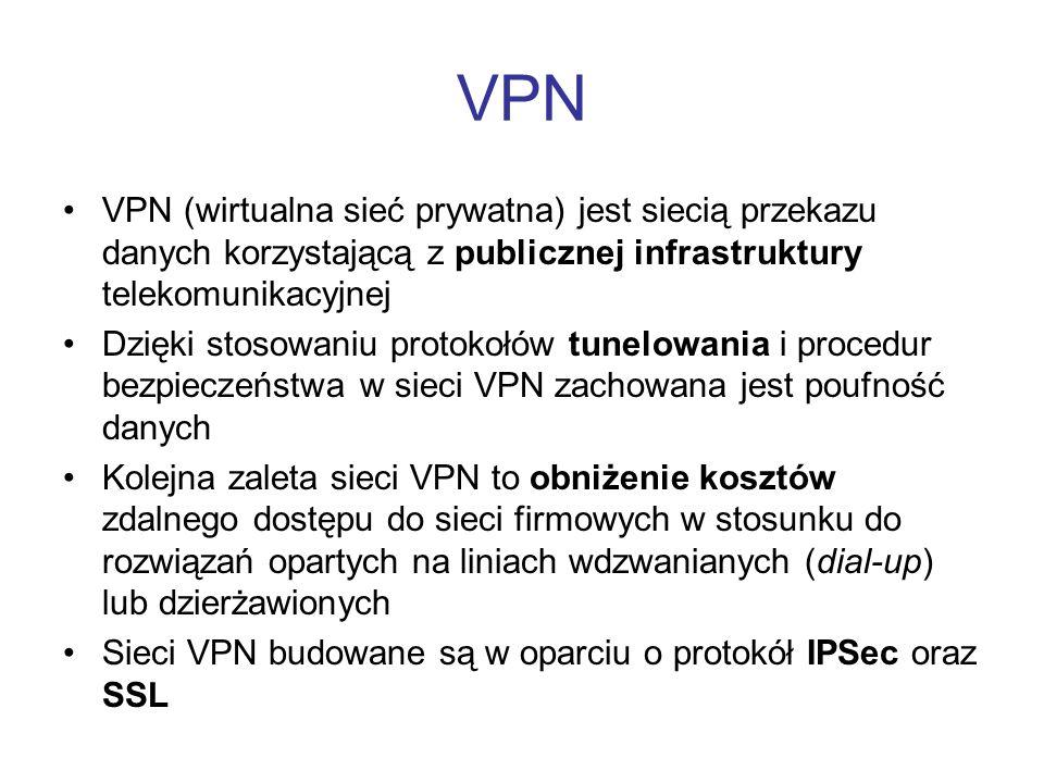 VPN VPN (wirtualna sieć prywatna) jest siecią przekazu danych korzystającą z publicznej infrastruktury telekomunikacyjnej Dzięki stosowaniu protokołów
