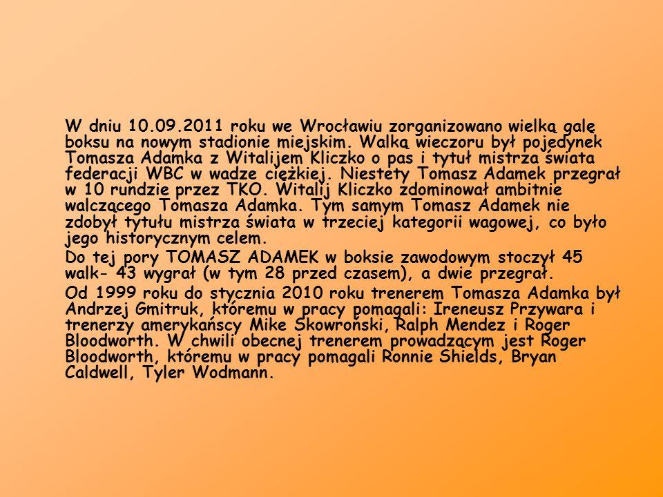 W dniu 10.09.2011 roku we Wrocławiu zorganizowano wielką galę boksu na nowym stadionie miejskim. Walką wieczoru był pojedynek Tomasza Adamka z Witalij