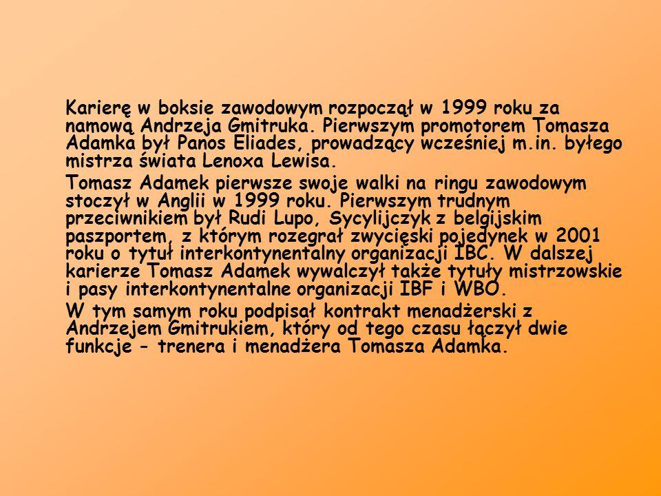 Karierę w boksie zawodowym rozpoczął w 1999 roku za namową Andrzeja Gmitruka. Pierwszym promotorem Tomasza Adamka był Panos Eliades, prowadzący wcześn