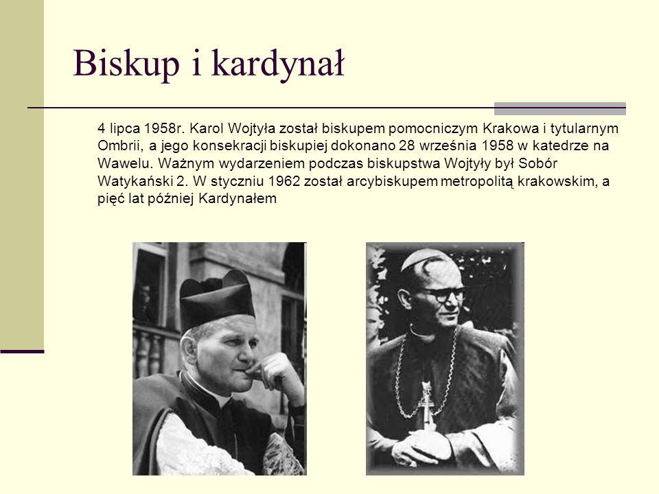 Biskup i kardynał 4 lipca 1958r. Karol Wojtyła został biskupem pomocniczym Krakowa i tytularnym Ombrii, a jego konsekracji biskupiej dokonano 28 wrześ