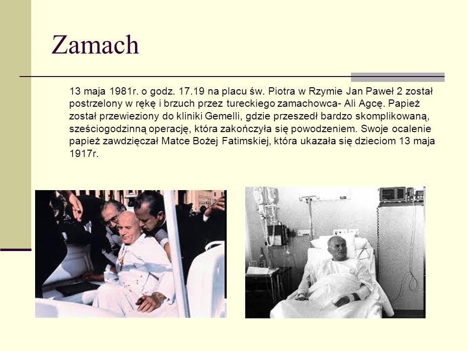 Zamach 13 maja 1981r. o godz. 17.19 na placu św. Piotra w Rzymie Jan Paweł 2 został postrzelony w rękę i brzuch przez tureckiego zamachowca- Ali Agcę.