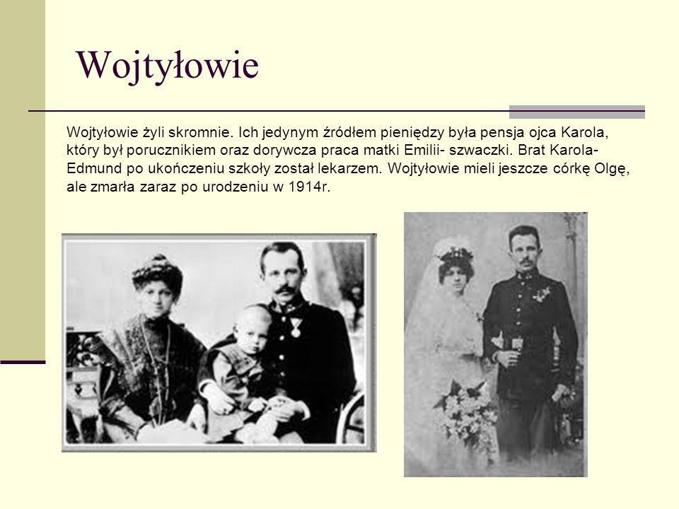 Wojtyłowie Wojtyłowie żyli skromnie. Ich jedynym źródłem pieniędzy była pensja ojca Karola, który był porucznikiem oraz dorywcza praca matki Emilii- s