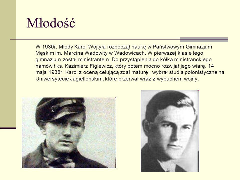 Młodość W 1930r. Młody Karol Wojtyła rozpoczął naukę w Państwowym Gimnazjum Męskim im. Marcina Wadowity w Wadowicach. W pierwszej klasie tego gimnazju