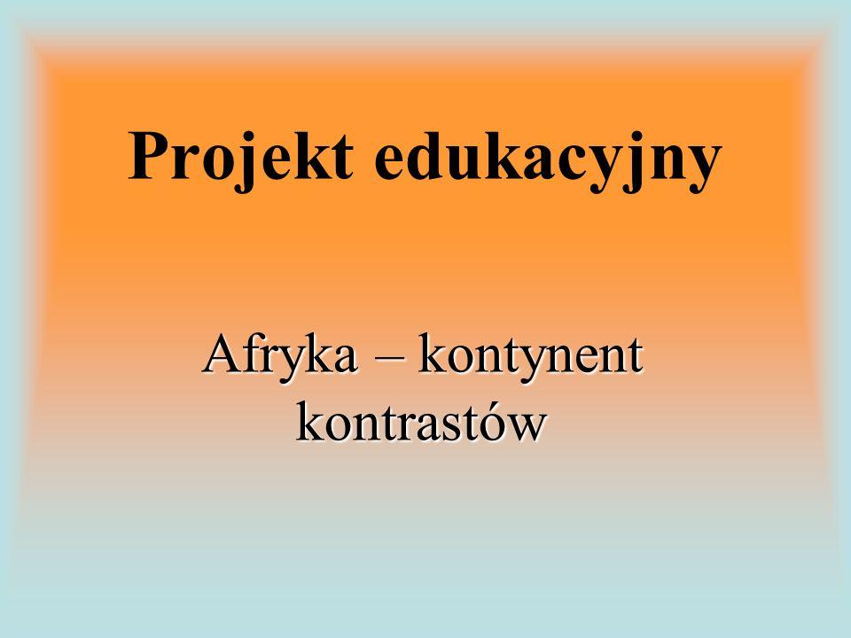 Projekt edukacyjny Afryka – kontynent kontrastów